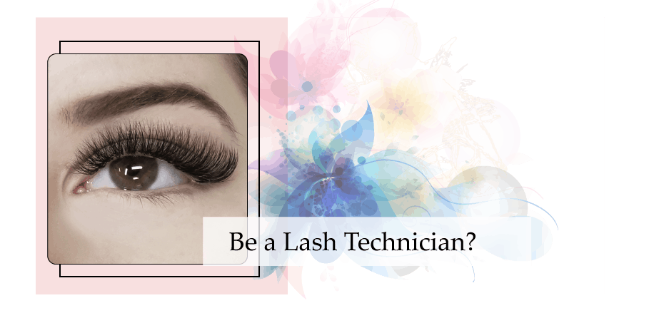 be a lash technician